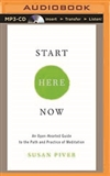 Start Here Now: An Open-Hearted Guide to the Path and Practice of Meditation (MP3 CD) Susan Piver