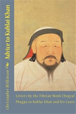 : Letters by the Tibetan Monk Chogyal Phagpa to Kublai Khan and his Court