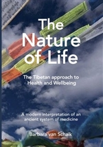 The Nature of Life: The Tibetan approach to Health and Wellbeing