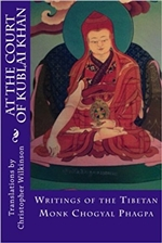 At the Court of Kublai Khan: Writings of the Tibetan Monk Chogyal Phagpa