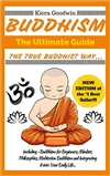 Buddhism: The Ultimate Guide: The True Buddhist Way
