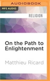 On the Path to Enlightenment  (MP3 CD) Matthieu Ricard