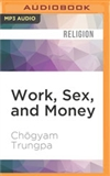 Work, Sex, and Money: Real Life on the Path of Mindfulness (MP3 CD)  Chogyam Trungpa Rinpoche