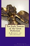 Ten Early Tantras of the Great Perfection: A Basket of Diamonds