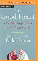 Good Heart: A Buddhist Perspective on the Teachings of Jesus (MP3 CD) His Holiness the Dalai Lama