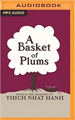 Basket of Plums: Songs in the Tradition of Thich Nhat Hanh (MP3 CD)