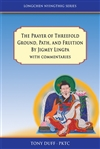 Longchen Nyingthig: The Prayer of Threefold Ground, Path, and Fruition, Tony Duff