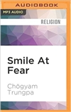 Smile At Fear: Awakening the True Heart of Bravery  (MP3 CD) Chögyam Trungpa  Rinpoche