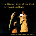 Tibetan Book of the Dead for Reading Aloud