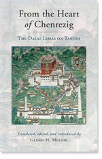 From the Heart of Chenrezig: Dalai Lamas on Tantra