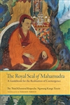 Royal Seal of Mahamudra Volume One