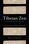 Tibetan Zen: Discovering a Lost Tradition