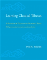 Learning Classical Tibetan: A Reader for Translating Buddhist Texts