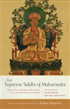 Supreme Siddhi of Mahamudra: Teachings, Poems, and Songs of the Drukpa Kagyu Lineage
