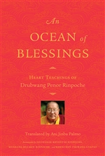 Ocean of Blessings: Heart Teachings of Drubwang Penor Rinpoche