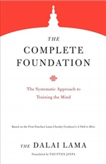 The Complete Foundation: The Systematic Approach to Training the Mind, H.H. the Fourteenth Dalai Lama