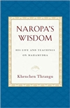 Naropa's Wisdom: His Life and Teachings on Mahamudra
