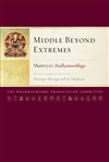 Middle Beyond Extremes: Maitreya's Madhyantavibhaga with Commentaries by Khenpo Shenga and Ju Mipham