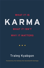 Karma What It Is, What It Isn't, Why It Matters