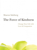 Force of Kindness <br>By: Sharon Salzberg