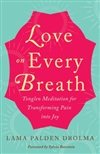 Love on Every Breath: Tonglen Meditation for Transforming Pain into Joy