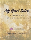 My Heart Sutra: A World in 260 Characters By Frederik L. Schodt