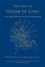 Epic of Gesar of Ling: Gesar's Magical Birth, Early Years, and Coronation as King