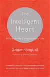 Intelligent Heart: A Guide to the Compassionate Life