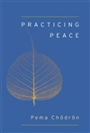 Practicing Peace (pocket) <br>  By: Pema Chodron