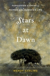 Stars at Dawn: Forgotten Stories of Women in the Buddha's Life