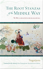 Root Stanzas of the Middle Way: The Mulamadhyamakakarika  Nagarjuna