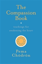 Compassion Book: Teachings for Awakening the Heart Pema Chodron