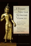 Feast of the Nectar of the Supreme Vehicle An Explanation of the Ornament of the Mahayana Sutras