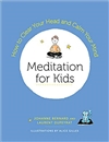 Meditation for Kids How to Clear Your Head and Calm Your Mind