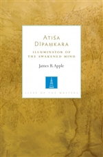 Atisa Dipamkara: Illuminator of the Awakened Mind