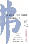 Entering the Mind of Buddha: Zen and the Six Heroic Practices of Bodhisattvas,Tenshin Reb Anderson