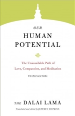 Our Human Potential: The Unassailable Path of Love, Compassion, and Meditation H.H. the Fourteenth Dalai Lama