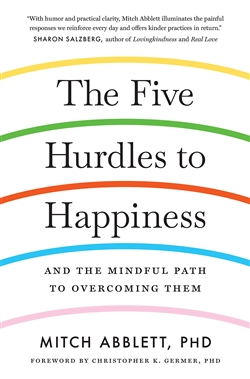 Five Hurdles to Happiness: And the Mindful Path to Overcoming Them