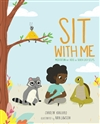 Sit with Me: Meditation for Kids in Seven Easy Steps By Carolyn Kanjuro