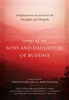 Songs of the Sons and Daughters of Buddha: Enlightenment Poems from the Theragatha and Therigatha