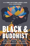Black and Buddhist: What Buddhism Can Teach Us about Race