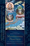 Mahasiddha Practice: From Mitrayogin and Other Masters, Jamgon Kongtrul