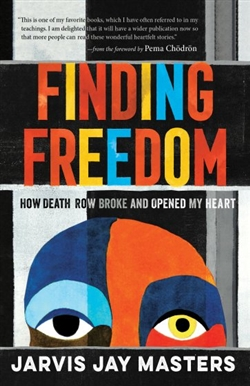 Finding Freedom: How Death Row Broke and Opened My Heart,