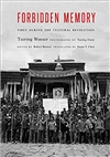 Forbidden Memory: Tibet During the Cultural Revolution, Tsering Woeser, Potomac Books