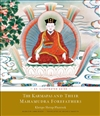 The Karmapas and Their Mahamudra Forefathers: An Illustrated Guide