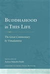 Buddhahood in This Life: The Great Commentary by Vimalamitra  Malcolm Smith