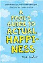 Fool's Guide to Actual Happines