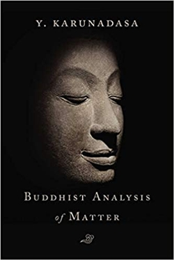 Buddhist Analysis of Matter, Y. Karunadas