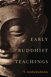 Early Buddhist Teachings, Y. Karunadasa