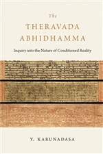 Theravada Abhidhamma: Inquiry into the Nature of Conditioned Reality,